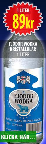 89kr 1 liter Fjodor Vodka